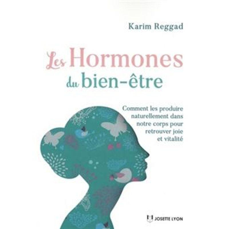 Les hormones du bien-être, Karim Reggad