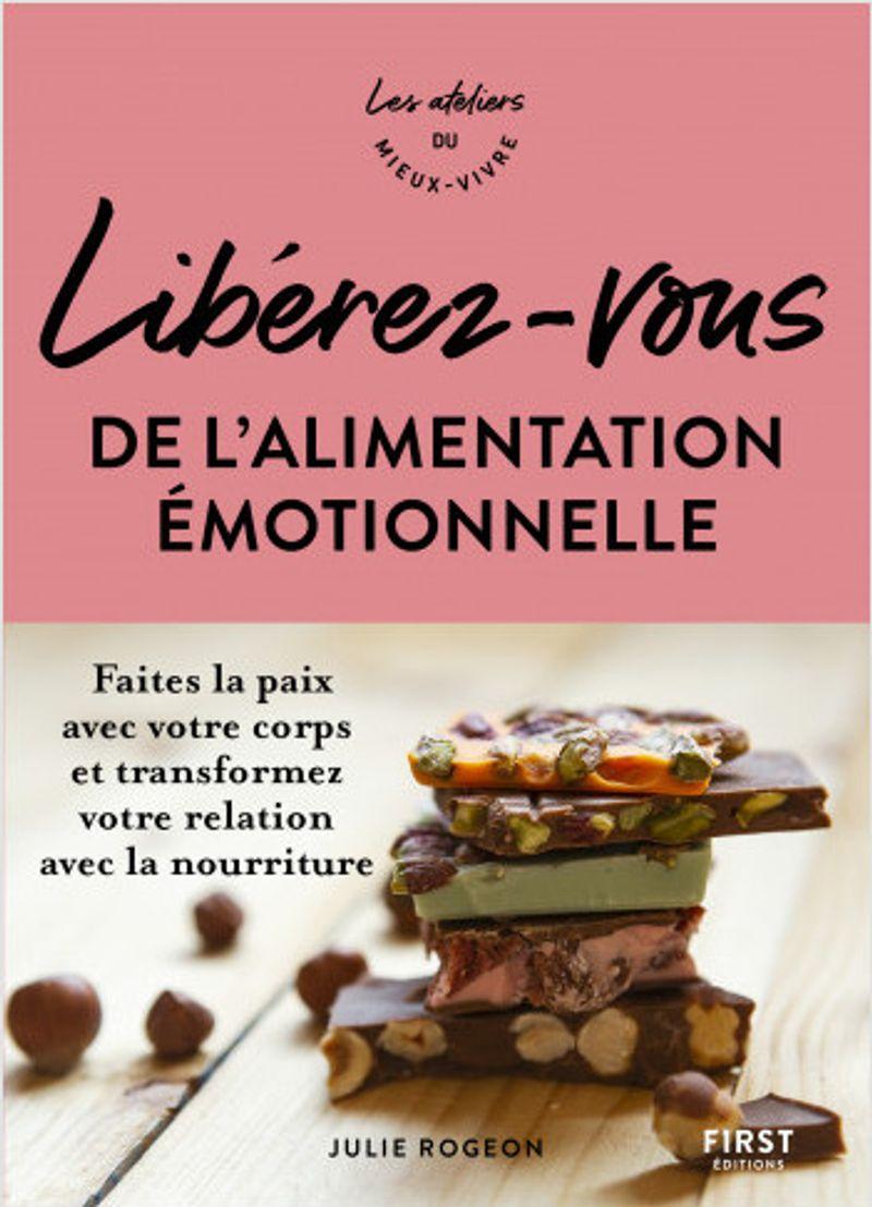 Libérez-vous de l'alimentation émotionnelle, Julie Rogeon