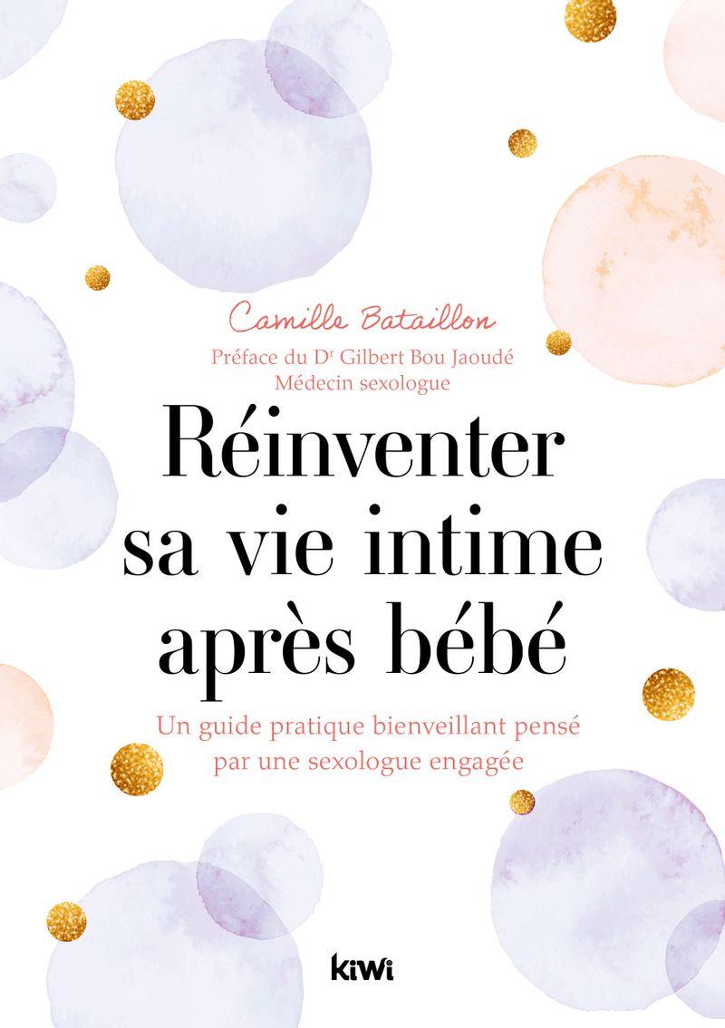 Réinventer sa vie intime après bébé, Camille Bataillon, éditions Kiwi