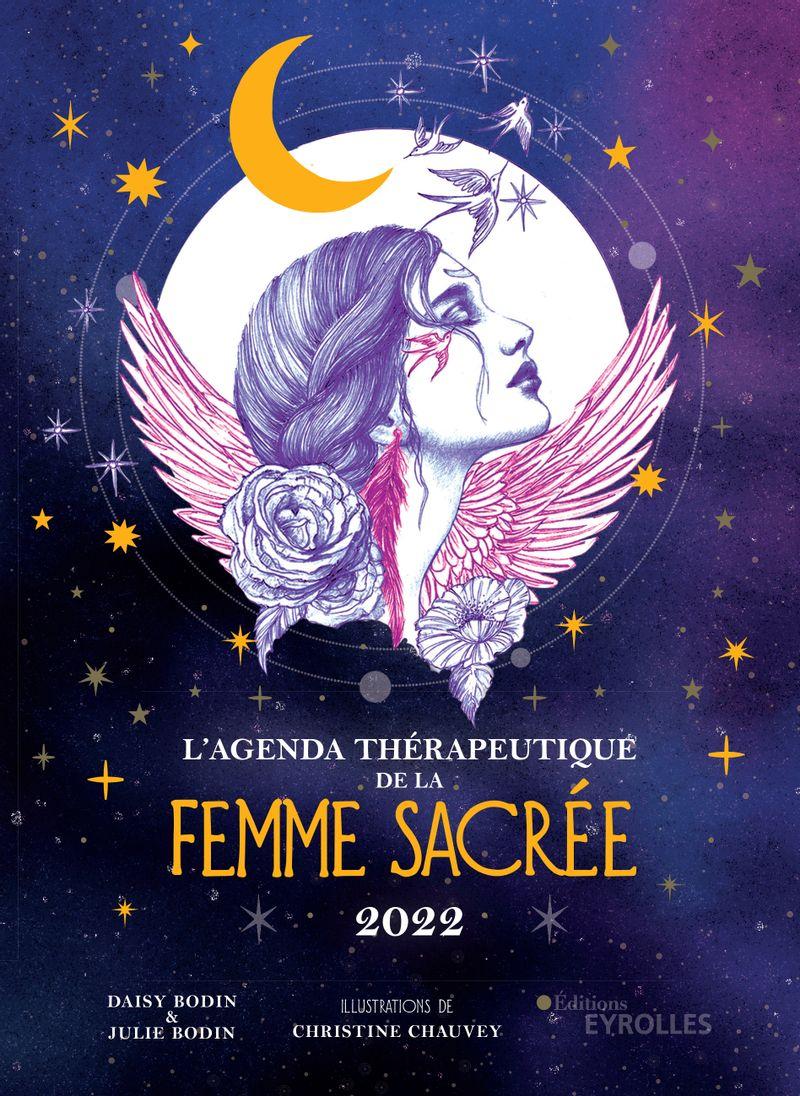 L'agenda thérapeutique de la femme sacrée 2022, Daisy Bodin et Julie Bodin, Editions Eyrolles