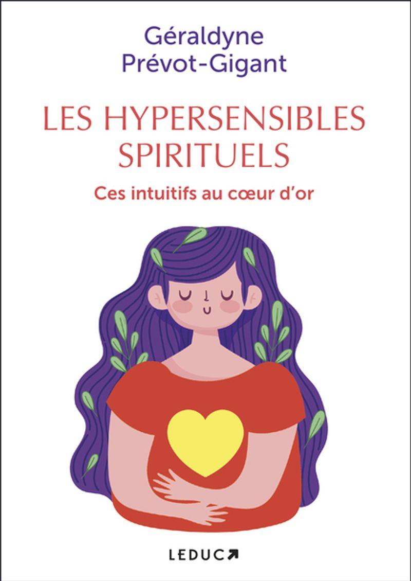 Les hypersensibles spirituels, Géraldyne Prévot, éditions Leduc