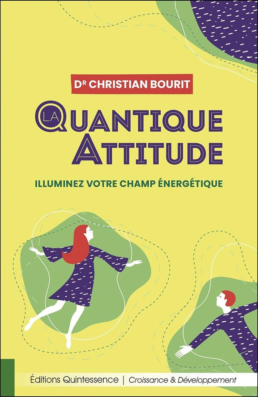 Quantique attitude, Christian Bourit, éditions Quintessence
