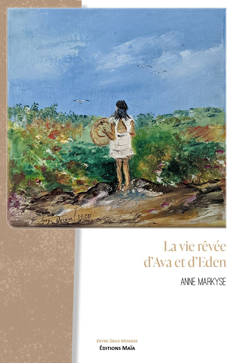 La vie rêvée d'Ava et d'Eden, Anne Markyse