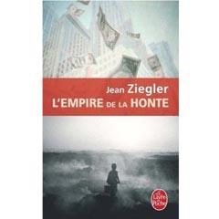 L'Empire de la honte - Jean Ziegler