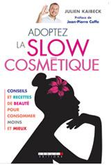 Adoptez la slow cosmétique !
